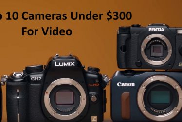 Top 10 Cameras Under $300 For Good Video Production