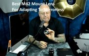 Best M42 Mount Lens For Adapting To Mirrorless