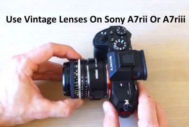 Use Vintage Lenses On Sony A7rii Or A7riii