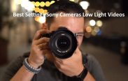 Best Settings Sony Cameras Low Light Videos Tips