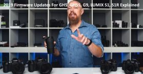 2019 Firmware Updates For GH5, GH5S, G9, LUMIX S1, S1R Explained