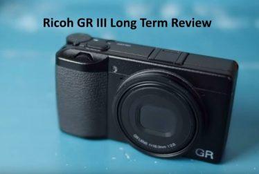 Ricoh GR III Long Term Review