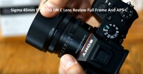 Sigma 45mm f2.8 DG DN C Lens Review Full Frame And APS-C