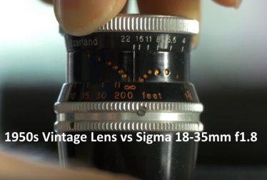 1950s Vintage Lens vs Sigma 18-35mm f1.8 sharpness test