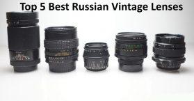 Top 5 Best Russian Vintage Lenses