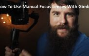 How To Use Manual Focus Lenses With Gimbal
