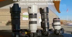 Top Rated 70-200mm F2.8 Lens Between Sony Canon Panasonic Nikon