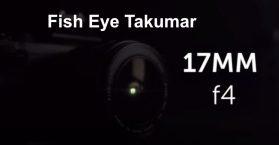 Fish Eye Takumar 17mm F4 SMC